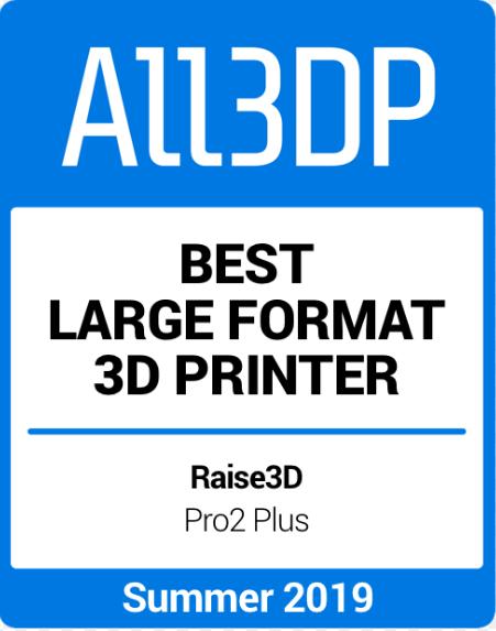 All3DP Bester Großformat 3D-Drucker Sommer 2019 - Raise3D Pro2 Plus